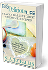 BIG Delicious LIFE by Stacey Ballis